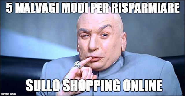 malvagi-modi-risparmiare-shopping-online